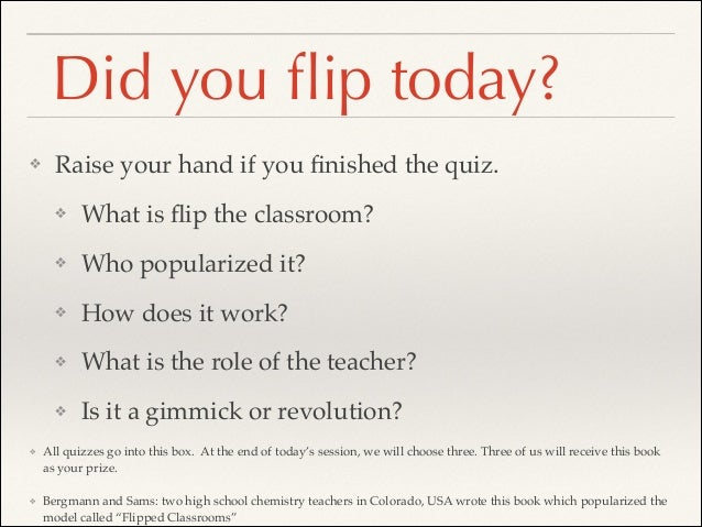 First Impressions of Flipped Classrooms