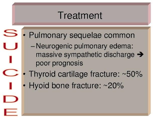 Treatment • Pulmonary sequelae common –Neurogenic pulmonary edema: massive sympathetic discharge  poor prognosis • Thyroi...
