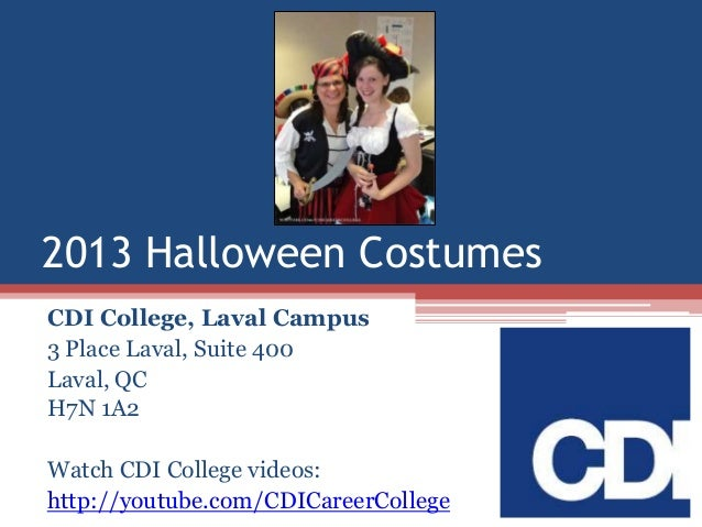 2013 Halloween Costumes CDI College, Laval Campus 3 Place Laval, Suite 400 Laval, QC H7N 1A2 Watch CDI College videos: htt...
