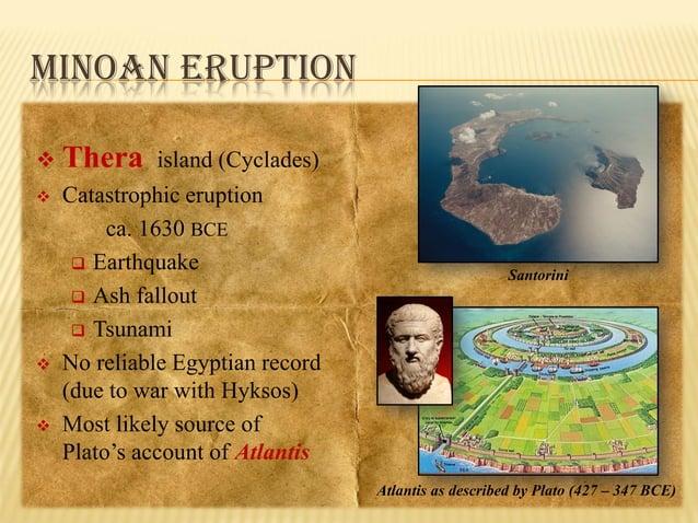 MINOAN ERUPTION   Thera    Catastrophic eruption ca. 1630 BCE  Earthquake  Ash fallout  Tsunami No reliable Egyptian ...