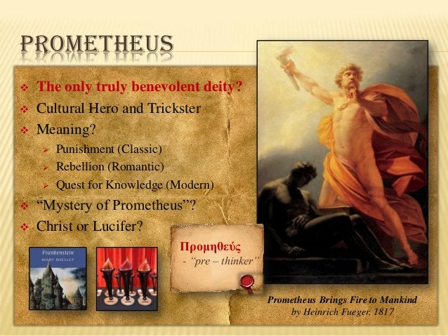 PROMETHEUS     The only truly benevolent deity? Cultural Hero and Trickster Meaning?        Punishment (Classic) R...