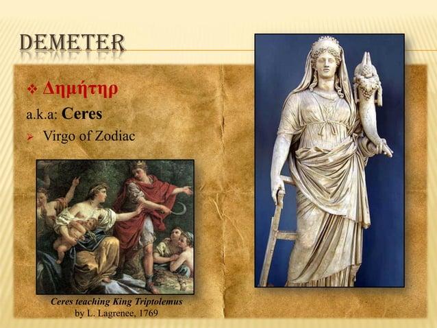 DEMETER   Δημήτηρ  a.k.a: Ceres  Virgo of Zodiac  Ceres teaching King Triptolemus by L. Lagrenee, 1769