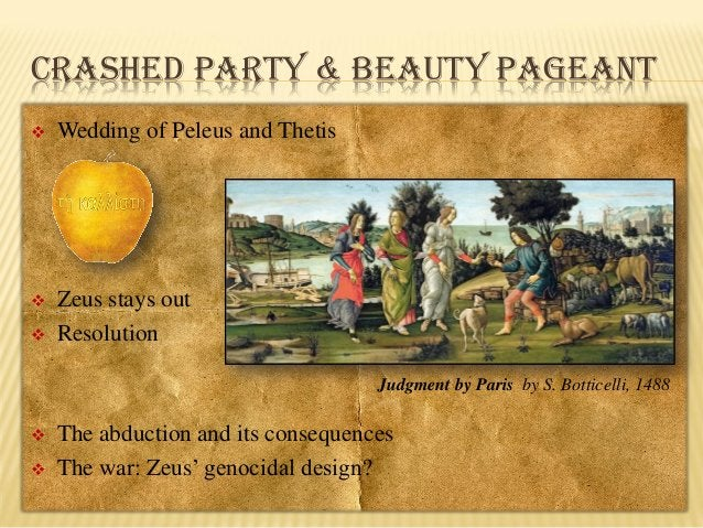 CRASHED PARTY & BEAUTY PAGEANT   Wedding of Peleus and Thetis    Zeus stays out Resolution    Judgment by Paris by S. B...