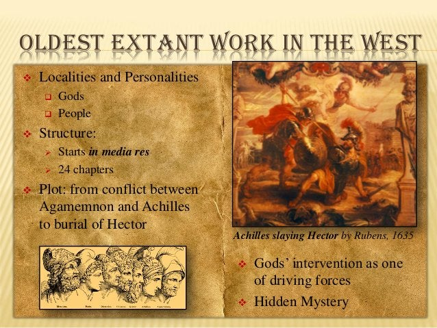 OLDEST EXTANT WORK IN THE WEST   Localities and Personalities      Structure:      Gods People Starts in media res ...