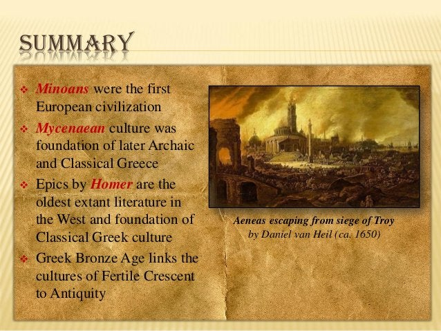 SUMMARY         Minoans were the first European civilization Mycenaean culture was foundation of later Archaic and Cla...