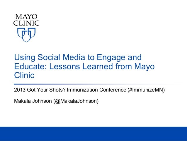 Using Social Media to Engage and Educate: Lessons Learned from Mayo Clinic 2013 Got Your Shots? Immunization Conference (#...