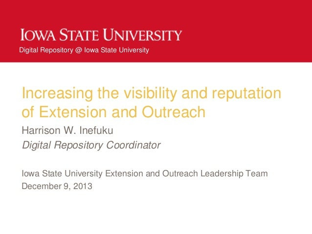 Digital Repository @ Iowa State University  Increasing the visibility and reputation of Extension and Outreach Harrison W....