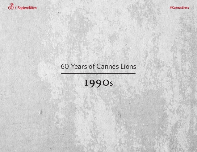 #CannesLions60 Years of Cannes Lions1990s