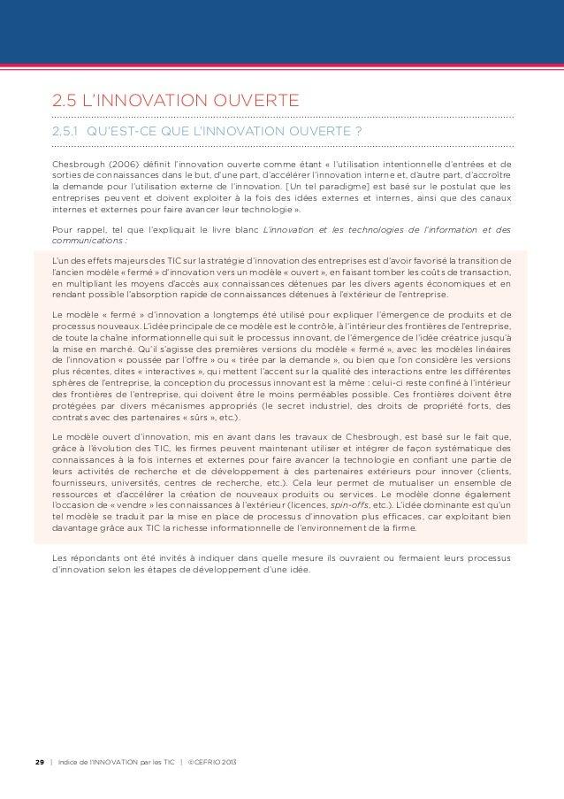 2.5L'INNOVATION OUVERTE    2.5.1 QU'EST-CE QUE L'INNOVATION OUVERTE ?    Chesbrough (2006) définit l'innovation ouverte ...