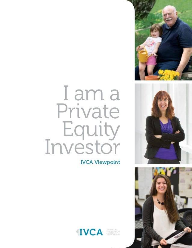 I am a Private Equity InvestorIVCA Viewpoint