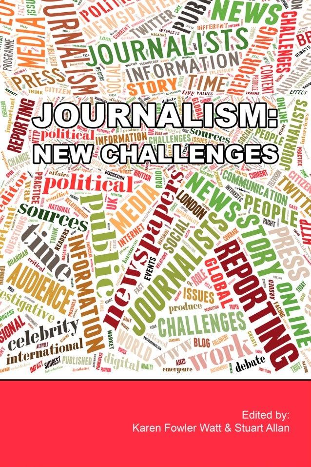 Journalism: New Challenges Karen Fowler-Watt and Stuart Allan (eds)