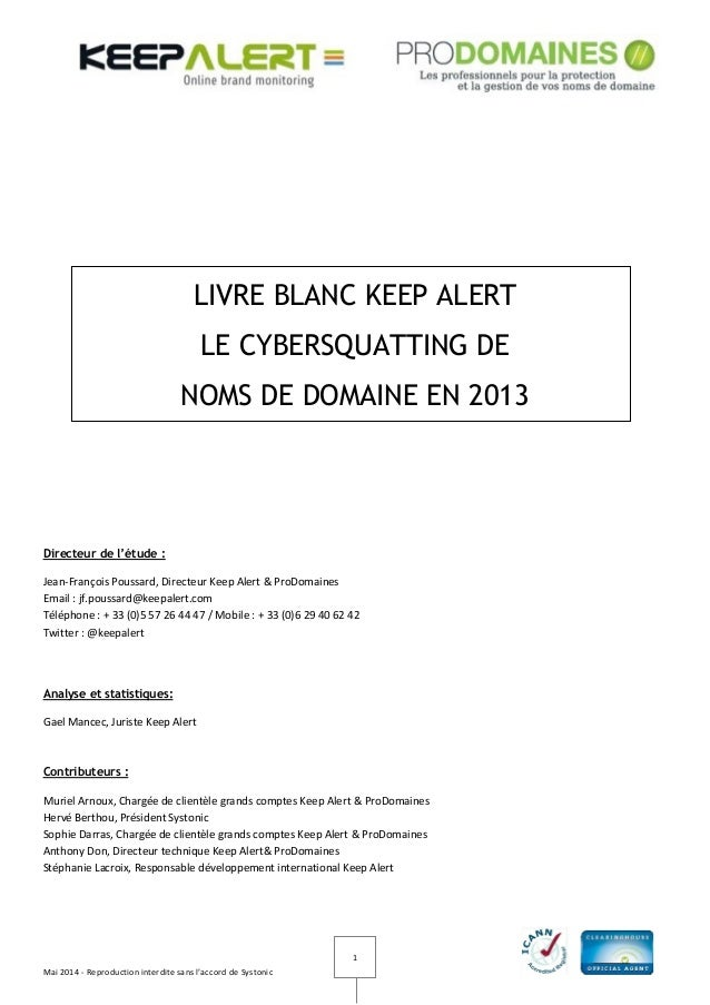 Mai 2014 - Reproduction interdite sans l'accord de Systonic 1 LIVRE BLANC KEEP ALERT LE CYBERSQUATTING DE NOMS DE DOMAINE ...