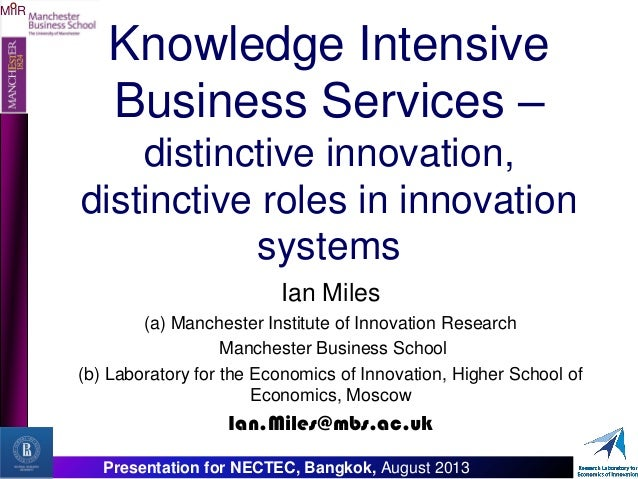 MIIR O Presentation for NECTEC, Bangkok, August 2013 Knowledge Intensive Business Services – distinctive innovation, disti...