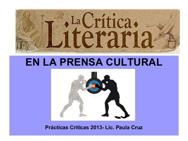 EN LA PRENSA CULTURALPrácticas Críticas 2013- Lic. Paula Cruz