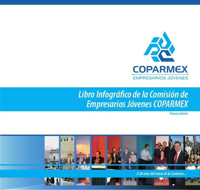 Libro Infográfico de la Comisión de Empresarios Jóvenes COPARMEX Primera Edición  A 28 años del inicio de la Comisión ...