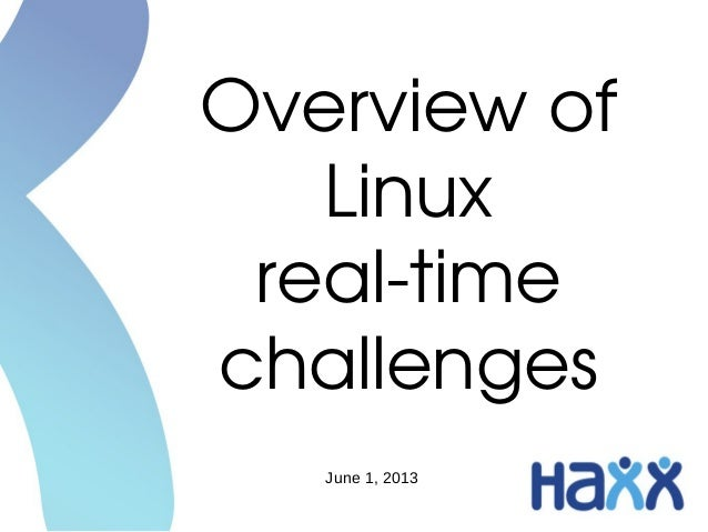Overview of Linux real­time challengesJune 1, 2013
