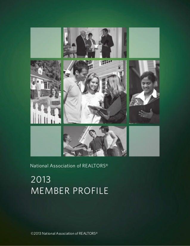 National Association of REALTORS®  2013 Member Profile  ©2013 National Association of realtors®