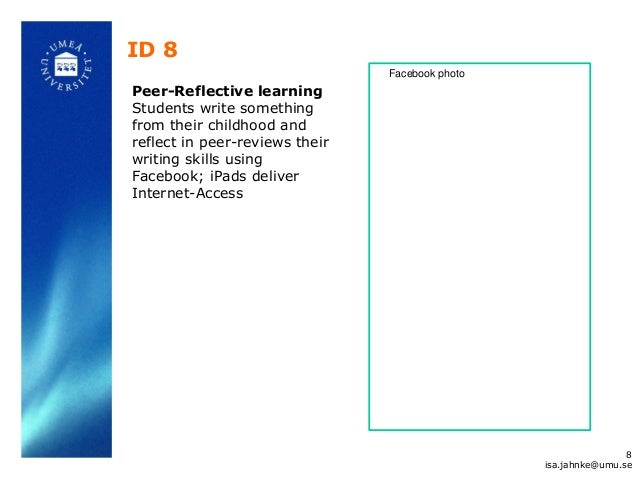 ID 8 Peer-Reflective learning Students write something from their childhood and reflect in peer-reviews their writing skil...