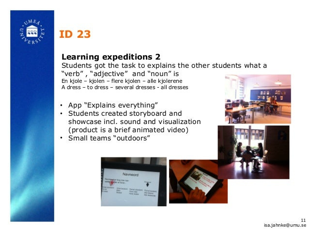 """ID 23 11 isa.jahnke@umu.se Learning expeditions 2 Students got the task to explains the other students what a """"verb"""" , """"ad..."""