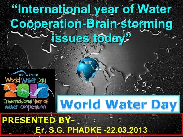 """""International year of WaterInternational year of WaterCooperation-Brain stormingCooperation-Brain stormingissues today""i..."