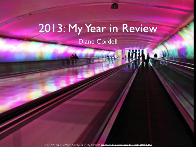 "2013: My Year in Review Diane Cordell  ""Detroit Metropolitan Wayne County Airport"" by dmcordell http://www.flickr.com/photo..."