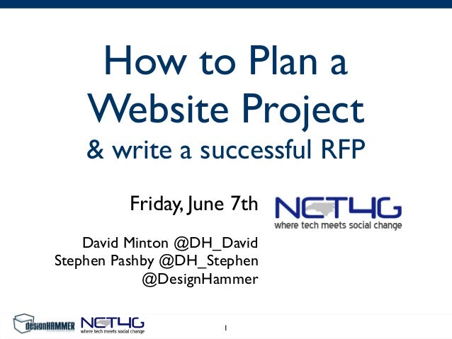 How to Plan aWebsite Project& write a successful RFPFriday, June 7thDavid Minton @DH_DavidStephen Pashby @DH_Stephen@Desig...