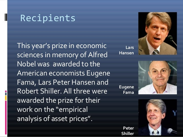 Recipients This year's prize in economic sciences in memory of Alfred Nobel was awarded to the American economists Eugene ...
