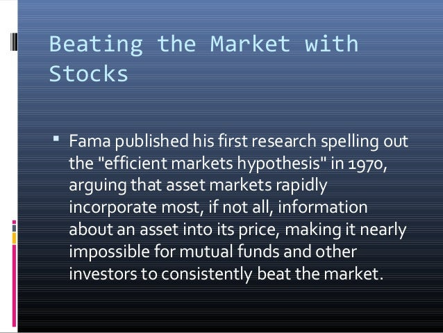 """Beating the Market with Stocks  Fama published his first research spelling out  the """"efficient markets hypothesis"""" in 197..."""