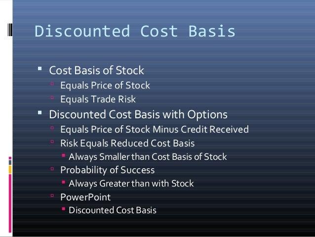 Discounted Cost Basis  Cost Basis of Stock  Equals Price of Stock  Equals Trade Risk   Discounted Cost Basis with Opti...
