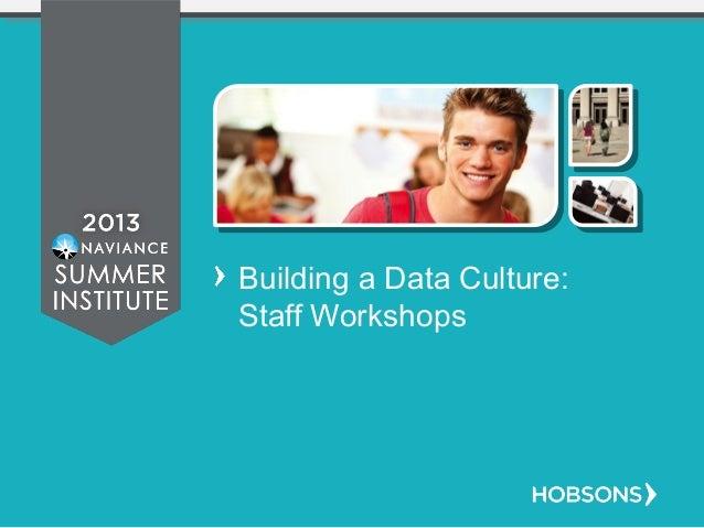 Building a Data Culture: Staff Workshops