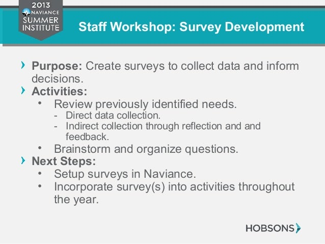 Staff Workshop: Survey Development Purpose: Create surveys to collect data and inform decisions. Activities: • Review prev...