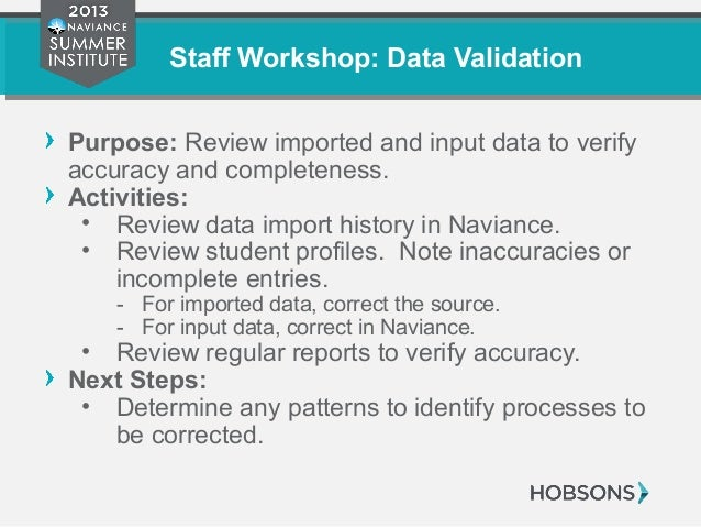 Staff Workshop: Data Validation Purpose: Review imported and input data to verify accuracy and completeness. Activities: •...