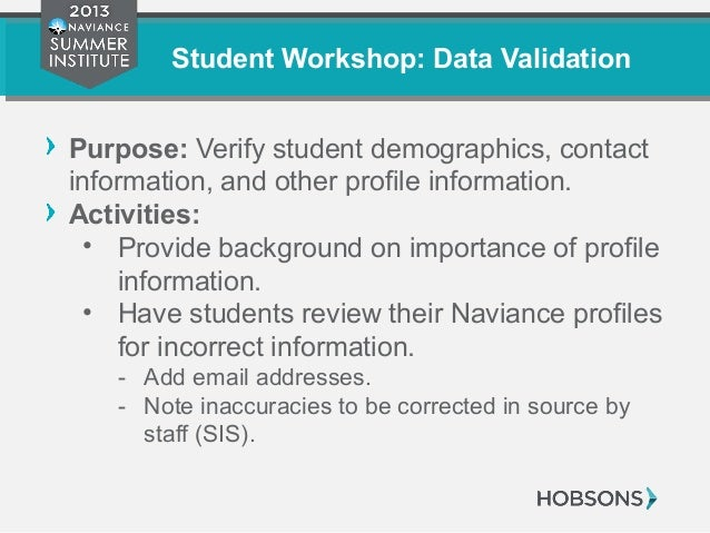 Student Workshop: Data Validation Purpose: Verify student demographics, contact information, and other profile information...