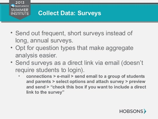 Collect Data: Surveys • Send out frequent, short surveys instead of long, annual surveys. • Opt for question types that ma...