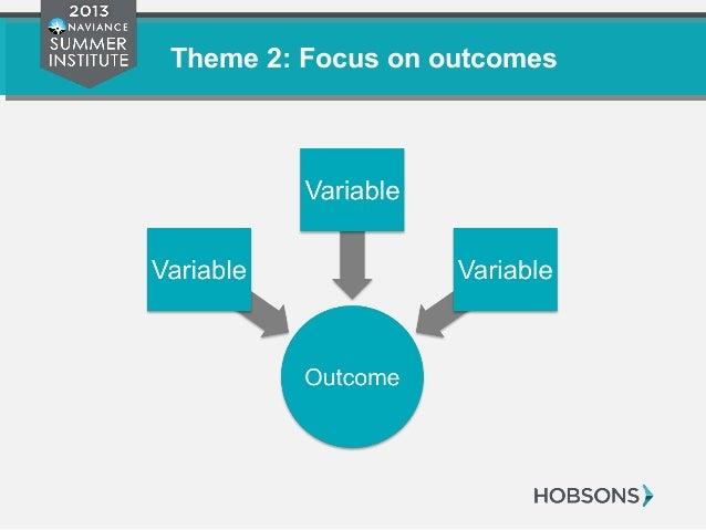Theme 2: Focus on outcomes