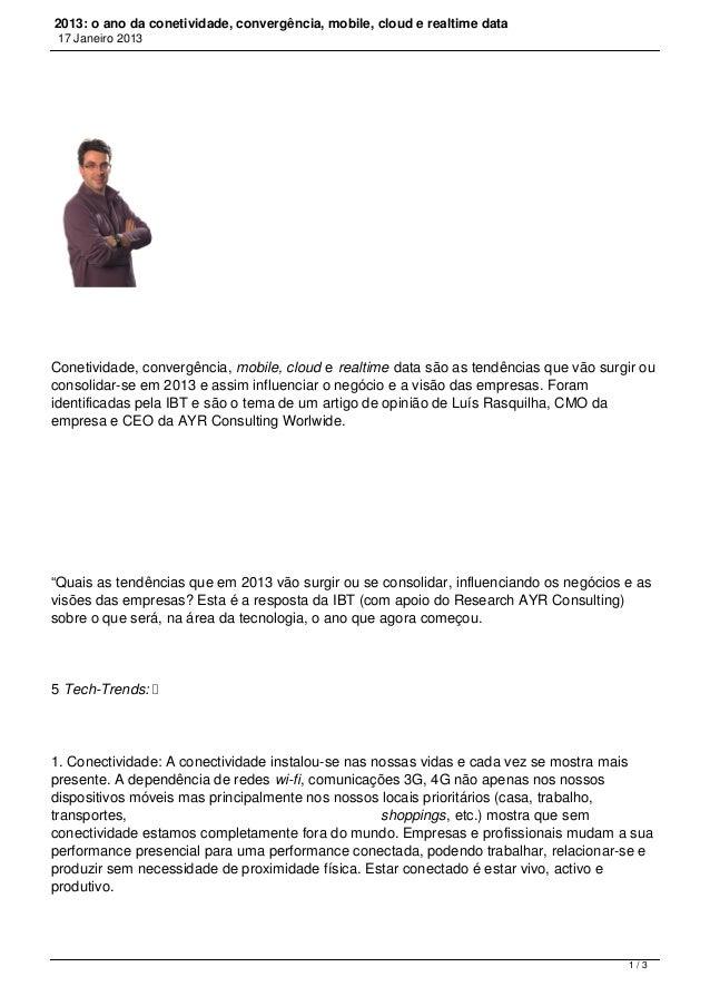 2013: o ano da conetividade, convergência, mobile, cloud e realtime data17 Janeiro 2013Conetividade, convergência, mobile,...
