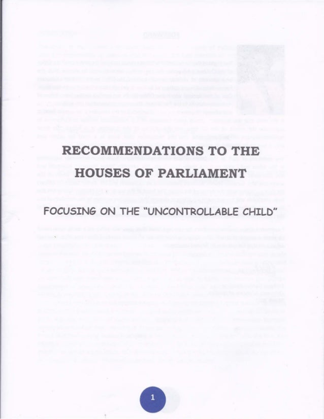 "RECOMMENDATIONS TO THE HOUSES OF PARLIAMENT FOCUSING ON THE ""UNCONTROLLABLE CHILD"""