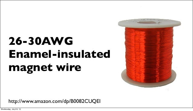 26-30AWG Enamel-insulated magnet wire http://www.amazon.com/dp/B0082CUQEI Wednesday, July 24, 13