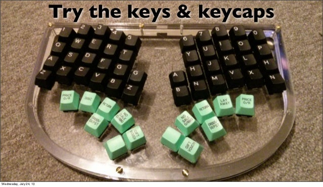 Try the keys & keycaps Wednesday, July 24, 13