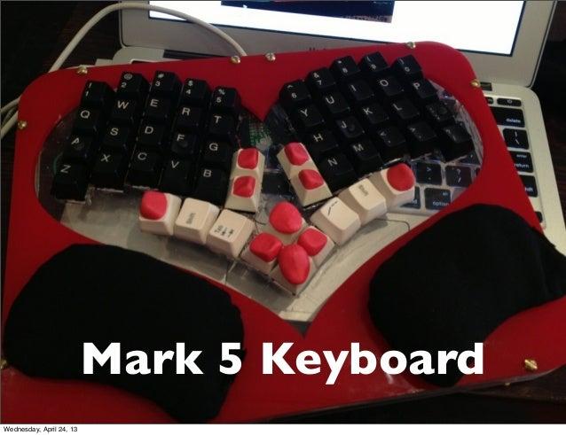 Mark 5 KeyboardWednesday, April 24, 13