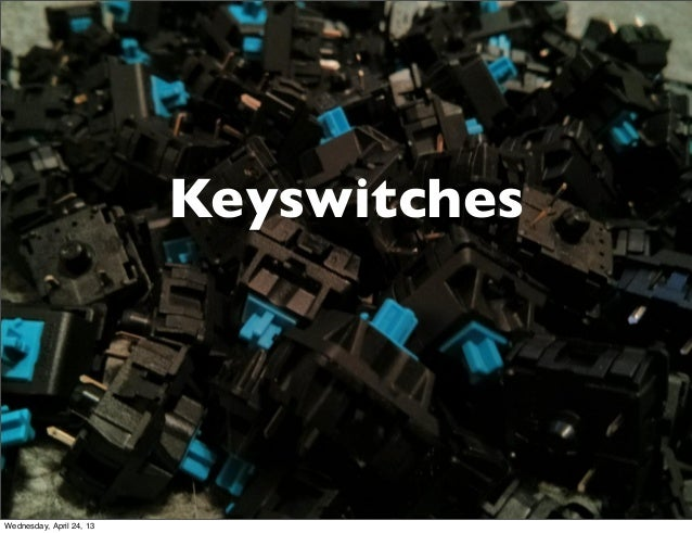 KeyswitchesWednesday, April 24, 13
