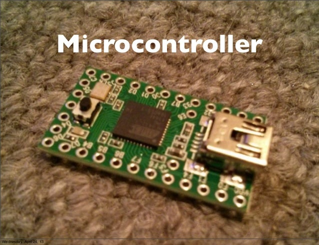 MicrocontrollerWednesday, April 24, 13