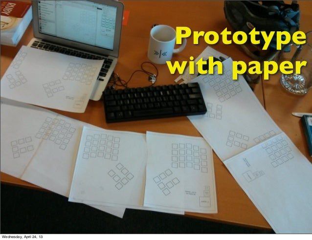 Prototypewith paperWednesday, April 24, 13