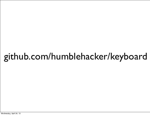 github.com/humblehacker/keyboardWednesday, April 24, 13