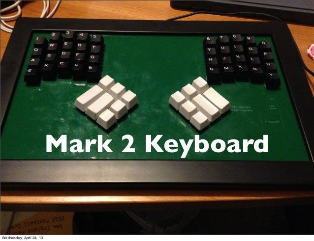 Mark 2 KeyboardWednesday, April 24, 13