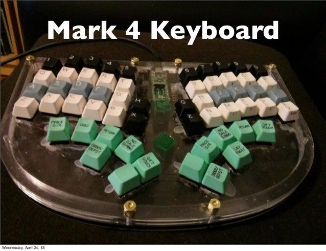 Mark 4 KeyboardWednesday, April 24, 13