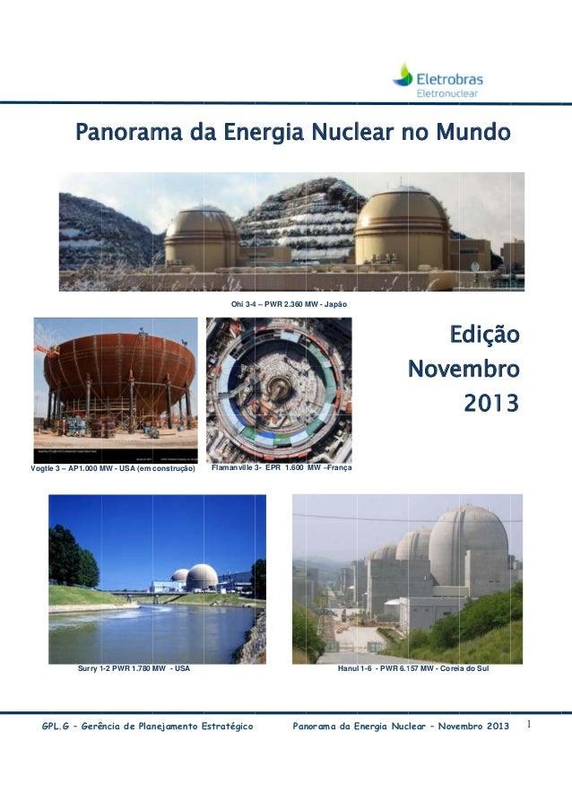 Panoram da Ene ma ergia Nucl lear n Mu no undo  Ohi 3-4 – PWR 2.360 M - Japão 4 MW  E Edição o Nove embro o 2013 3  Vogtle...