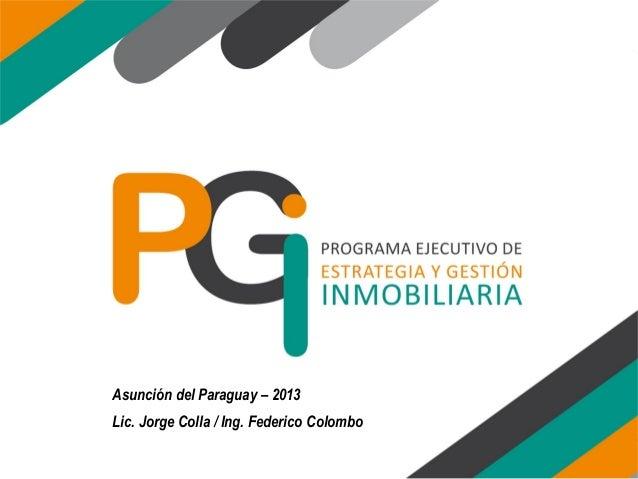 Asunción del Paraguay – 2013 Lic. Jorge Colla / Ing. Federico Colombo