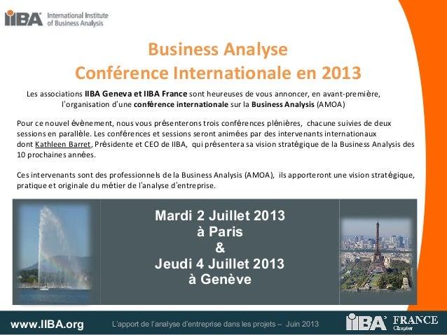 www.IIBA.org L'apport de l'analyse d'entreprise dans les projets – Juin 2013Mardi 2 Juillet 2013à Paris&Jeudi 4 Juillet 20...