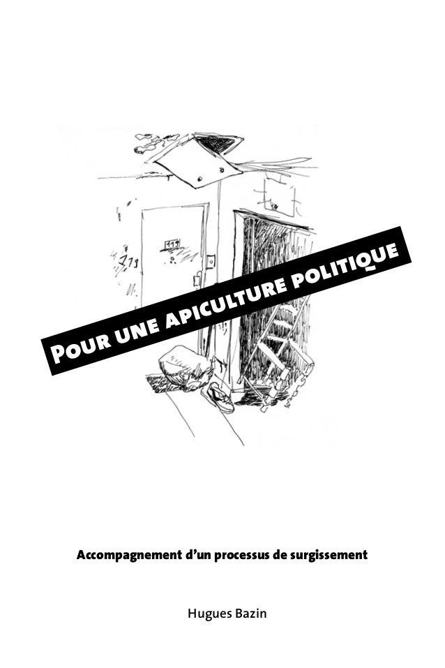Pour une apiculture politique Hugues Bazin Accompagnement d'un processus de surgissement